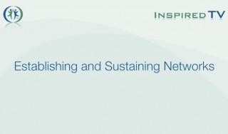 Establishing and Sustaining Networks