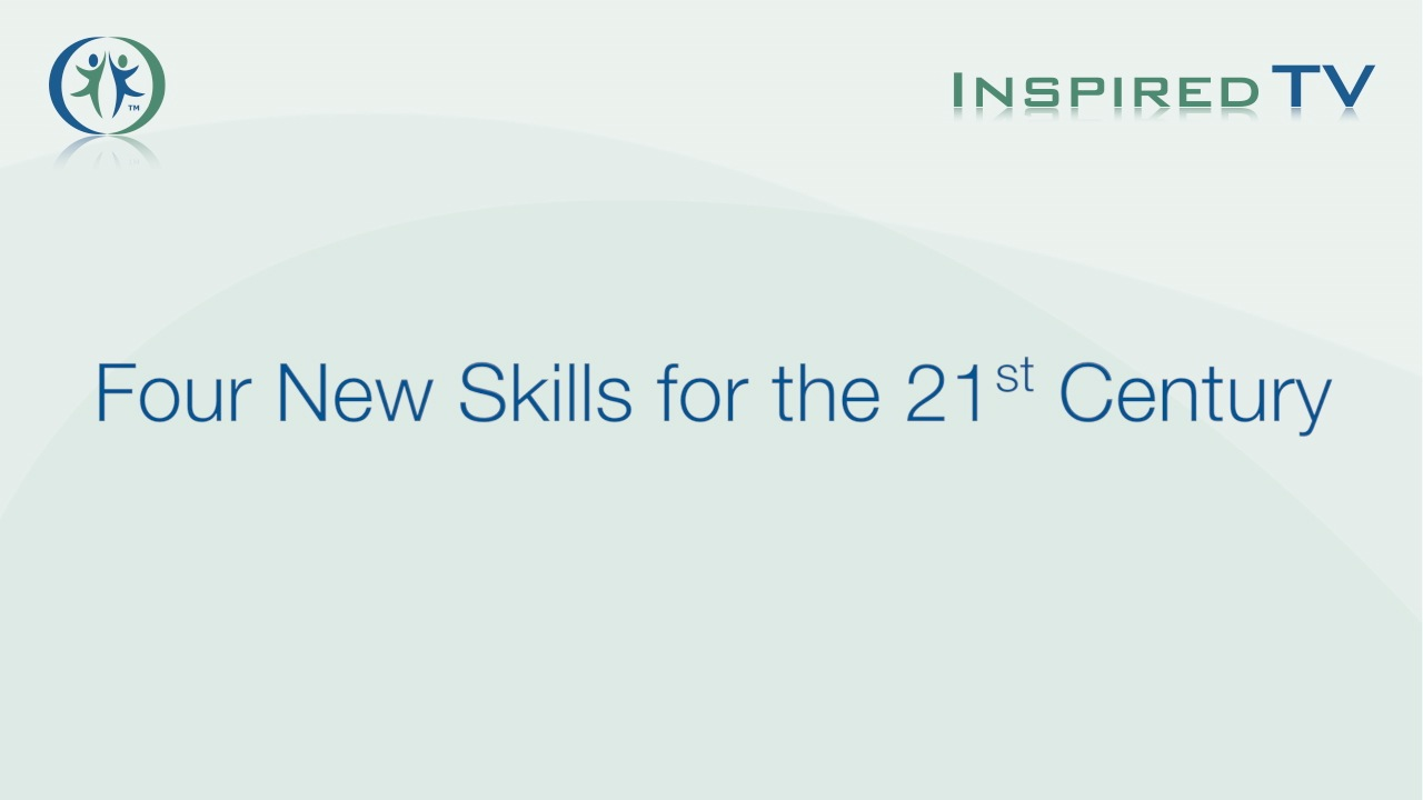 Four New Skills for the 21st Century